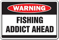 "Fishing Addict Warning Sign Men Fish Sport Boat Water Rod Reel flielure Boat | Indoor/Outdoor | 20"" Tall"
