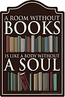 SignMission A Room Without Books is Like A Body Without Soul Novelty Sign | Indoor/Outdoor | Funny Home Decor for Garages, Living Rooms, Bedroom, Offices Personalized Gift