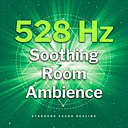 528Hz Soothing Room Ambience (Solfeggio Frequencies)