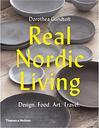 Thames & Hudson Real Nordic Living: Design. Food. Art. Travel.