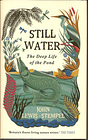 Still Water. The Deep Life Of The Pond LEWIS-STEMPEL, JOHN [Fine] [Hardcover]