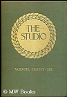The Studio : an illustrated magazine of fine and applied art: Vol 86 The Studio, London [ ] [Hardcover]