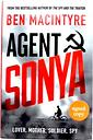 Agent Sonya: Lover, Mother, Soldier, Spy Ben MacIntyre [Very Good] [Hardcover]