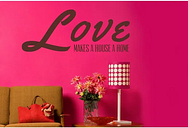 Love Makes A House A Home Wall Sticker East Urban Home Colour: Brown, Size: Medium
