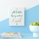 'A Little Thing Called Luck' Typography on Wrapped Canvas East Urban Home