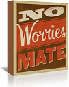 No Worries Mate by Anderson Typography Wrapped on Canvas