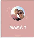 Fotolibro - Mamá y yo - M - Tapa dura - 40 páginas