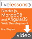 Node. js, MongoDB and AngularJS Web Development LiveLessons (Video Training), Downloadable Version