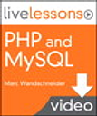 PHP and MySQL LiveLessons (Video Training), (Downloadable Video)