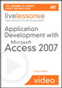 Application Development with Microsoft Access 2007 LiveLessons (Video Training)