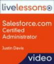 Salesforce.com Certified Administrator LiveLessons